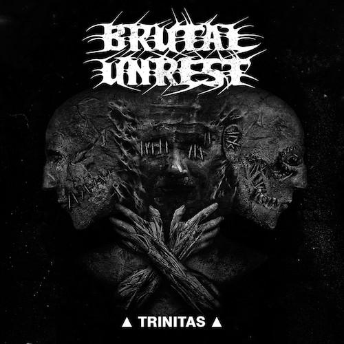 brutal-unrest-trinitas