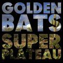 AN NCS EP PREMIERE:  GOLDEN BATS --