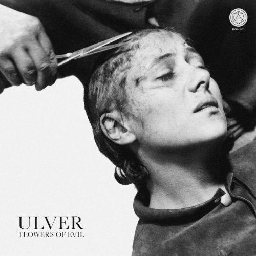 "ULVER: ""FLOWERS OF EVIL"" - NO CLEAN SINGING"